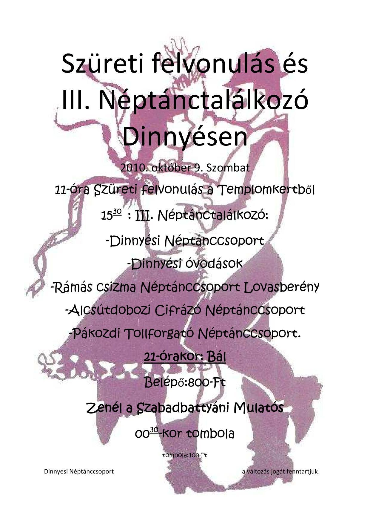 Szüreti felvonulás és III. Néptánctalálkozó Dinnyésen - 2010. október 9.